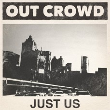 Out Crowd ‎– Just Us 7'' Green Vinyl
