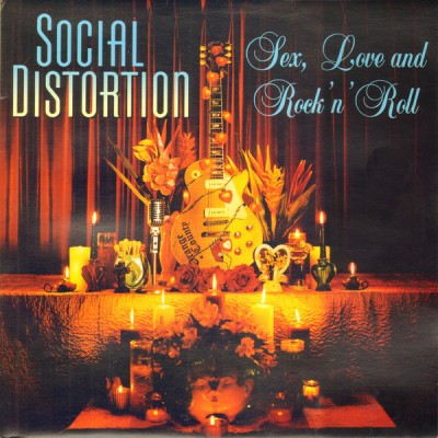 Social Distortion – Sex, Love And Rock 'N' Roll NEW 2019 Reissue