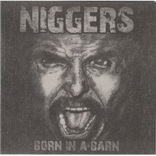 Niggers - Born In A Barn 7'' Russian Hardcore