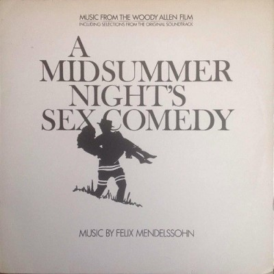 Felix Mendelssohn - A Midsummer Nights Sex Comedy