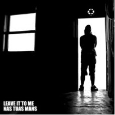 Leave It To Me / Nas Tuas Mans - Leave It To Me / Nas Tuas Mans