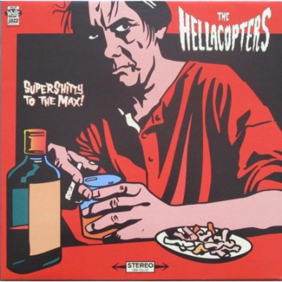 The Hellacopters - Supershitty To The Max!