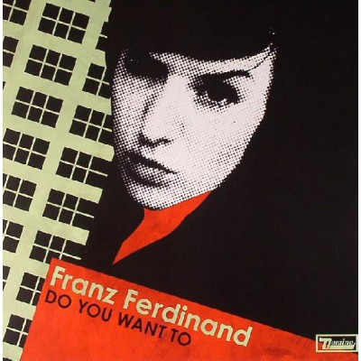 Franz Ferdinand - Do You Want To 7''