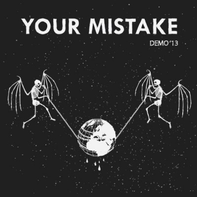 Your Mistake - Demo 13