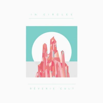 In Circles – Reverie Cult 7'' Clear Vinyl