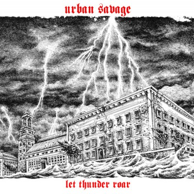 Urban Savage - Let Thunder Roar