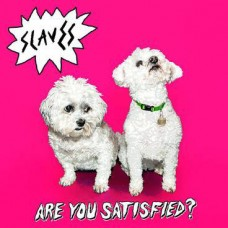 Slaves - Are You Satisfied? LP Embossed Cover