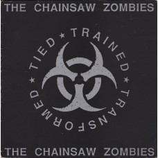 The Chainsaw Zombies - Tied Trained Transformed