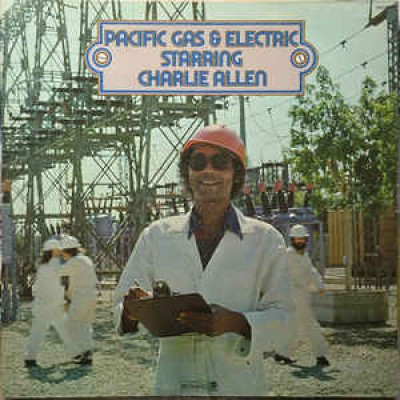 Pacific Gas & Electric Starring Charlie Allen ‎– Pacific Gas & Electric Starring Charlie Allen LP US Gatefold