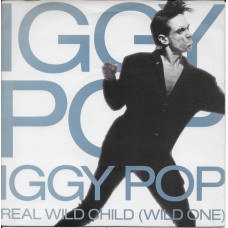 Iggy Pop - Real Wild Child (Wild One) 7''