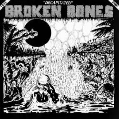 Broken Bones - Decapitated