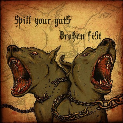Spill Your Guts / Broken Fist - Spill Your Guts / Broken Fist