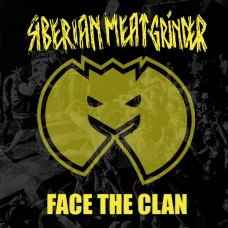 Siberian Meat Grinder - Face The Clan / Walking Tall  7