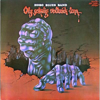 Hobo Blues Band - Oly Sokáig Voltunk Lenn...
